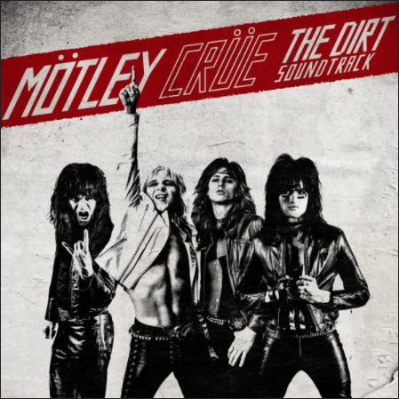 """MOTLEY CRUE'S """"THE DIRT"""" SOUNDTRACK HITS TOP 10 ON BILLBOARD – A FIRST IN OVER A DECADE BILLBOARD TOP ALBUM AND DIGITAL ALBUM CHARTS"""