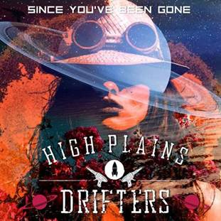 """High Plains Drifters  new single """"Since You've Been Gone"""""""